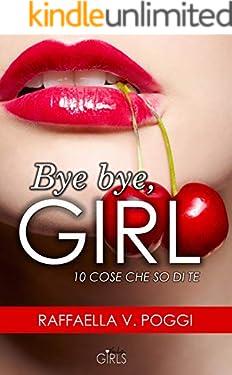 BYE BYE, GIRL: 10 cose che so di te