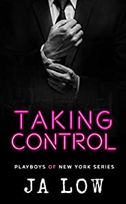 Taking Control: A Billionaire Boss Romance (Playboys of New York Book 4) (English Edition)