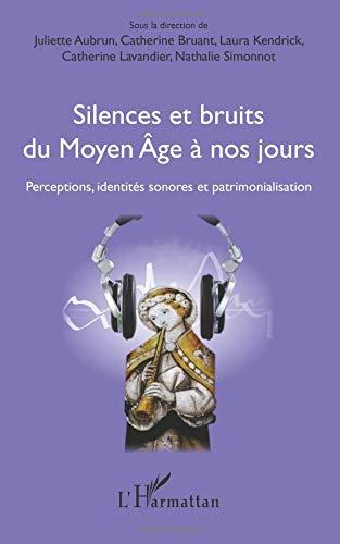 Silences et bruits du Moyen Âge à nos jours