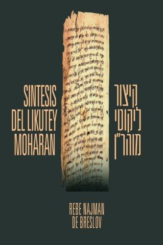 Sintesis del Likutey Moharan: Kitzur Likutey Moharan por Rebe Najman De Breslov
