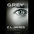 Grey - Fifty Shades of Grey von Christian selbst erzählt: Roman