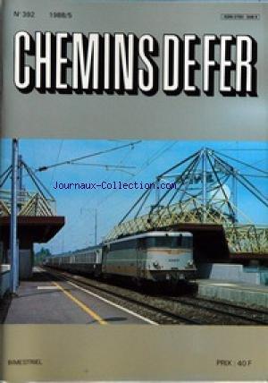 CHEMINS DE FER [No 392] du 01/09/1988 - LES EVENEMENTS... - LE DEVOIR DE REVOLTE (PIECE EN 4 ACTES ET UN EPILOGUE) PAR BERNARD PORCHER - ADIEU MON AMI... RAYMOND FLOQUET PAR G.F. FENINO  SUISSE - PANORAMA DU PARC VOYAGEURS DES CHEMINS DE FER FEDERAUX SUISSES - 5E PARTIE - LES VEHICULES POSTAUX A ECARTEMENT NORMAL PAR THEO STOLZ ET DIETER SCHOPFER  RAIL INTER - NOUVELLES BREVES - SUISSE, ITALIE, GRANDE-BRETAGNE, U.S.A. PAR BERNARD PORCHER  HISTOIRE - QUELQUES TOLES