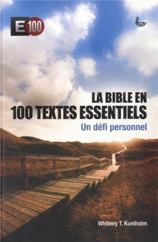 La Bible en 100 textes essentiels : Un défi personnel par Whitney Kuniholm