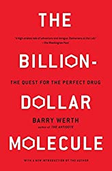 The Billion Dollar Molecule: One Company's Quest for the Perfect Drug by Barry Werth (1995-03-01)