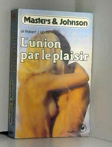 L'Union par le plaisir (Marabout service)