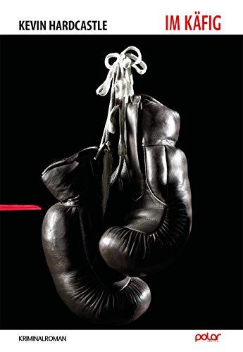 Buchseite und Rezensionen zu 'Im Käfig: Kriminalroman' von Kevin Hardcastle