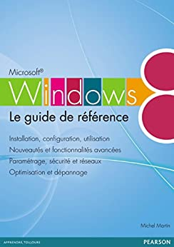Windows 8: Le guide de référence par [Martin, Michel]