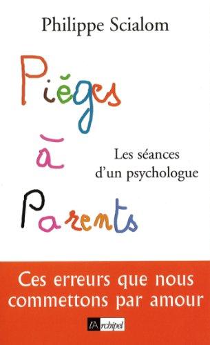 Pièges à parents : Les séances d'un psychologue (Santé, bien-être)
