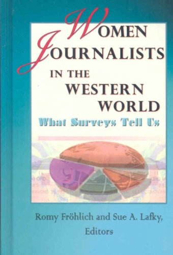 Women Journalists in the Western World: What Surveys Tell Us (Hampton Press Communication Series)