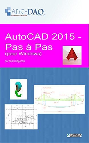 AutoCAD 2015 - Pas à pas: pour Windows