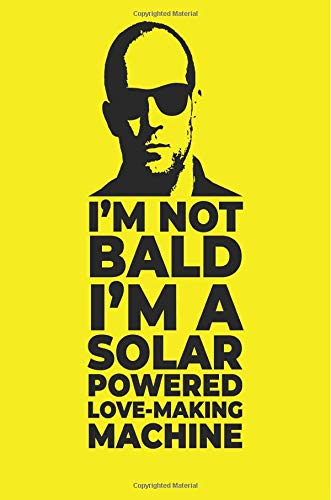 Im Not Bald Im A Solar Powered Love Making Machine: Blank Lined Journal Notebook Diary Gift For Girls Boys Students Teachers