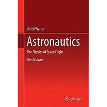 Astronautics: The Physics of Space Flight