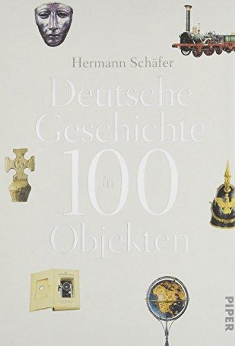 Deutsche Geschichte in 100 Objekten