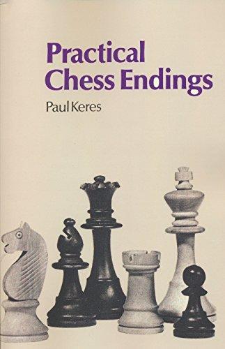 Practical Chess Endings by Keres by Paul Keres (2014-07-13)
