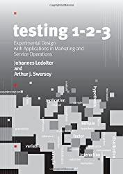 Testing 1 - 2 - 3: Experimental Design with Applications in Marketing and Service Operations (Stanford Business Books)