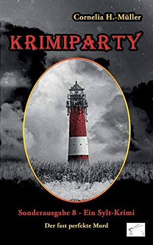 Krimiparty Sonderausgabe 8: Der fast perfekte Mord - ein Sylt-Krimi (Krimiparty / Mitspielkrimis für Zuhause)