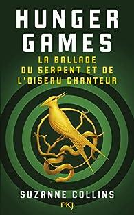 Hunger Games : La ballade du serpent et de l'oiseau chanteur par Suzanne Collins