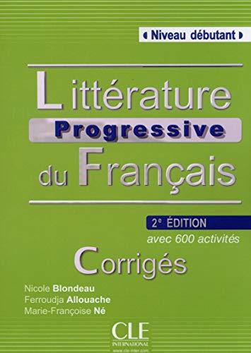 Littérature progressive du français - Niveau débutant - Corrigés - 2ème édition