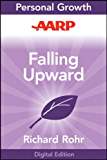 AARP Falling Upward: A Spirituality for the Two Halves of Life
