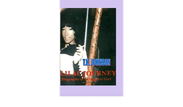 LILAC JOURNEY: Biography of a Gangster Girl