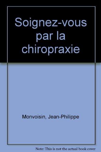 Soignez-vous par la chiropraxie