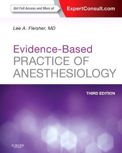 Evidence-Based Practice of Anesthesiology: Expert Consult - Online and Print, 3e by Fleisher MD, Lee (2013) Paperback