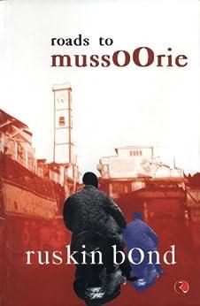 Roads to Mussoorie by [Bond, Ruskin]