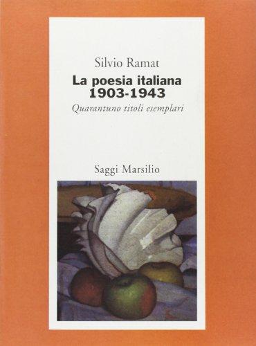La poesia italiana 1903-1943. Quarantuno titoli esemplari