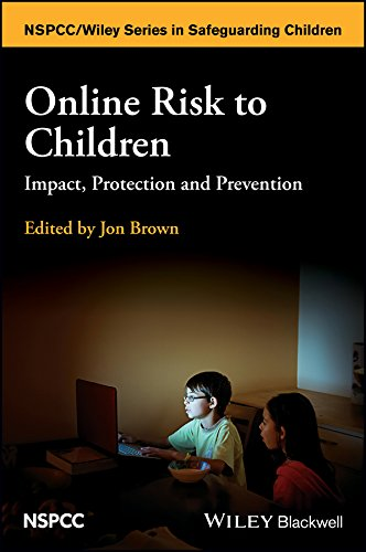 Online Risk to Children: Impact, Protection and Prevention (Wiley Child Protection & Policy Series)
