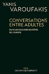 Conversations entre adultes : Dans les coulisses secrètes de l?Europe