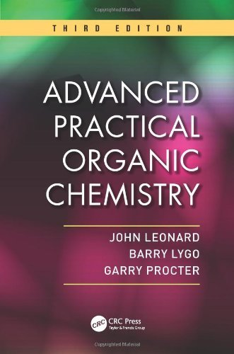 Advanced Practical Organic Chemistry, Third Edition by John Leonard (13-Feb-2013) Paperback