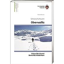 Oberwallis: Schneeschuhtouren, von der Gemmi bis zur Rhonequelle