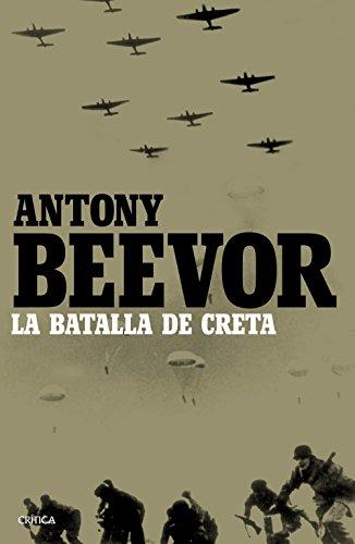 La batalla de Creta por Antony Beevor