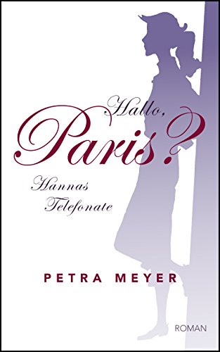 Hallo, Paris?: Hannas Telefonate