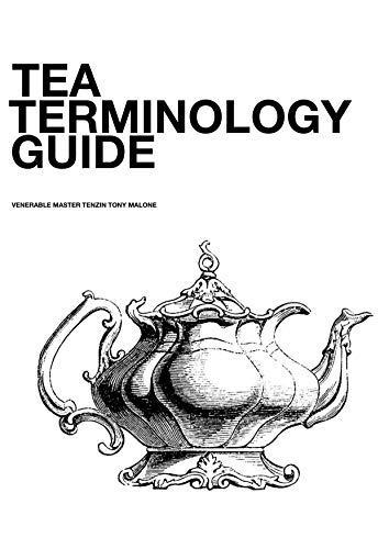 Tea Terminology Guide: A brief reference guide to abbreviations and terms used in the tea industry.