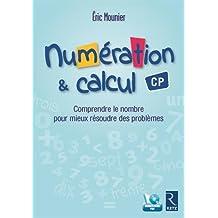 Numération et calcul CP (+ CD-Rom)