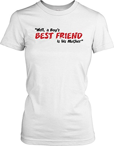 Well A Boys Best Friend Is His Mother - Psycho Quote - Ladies T-Shirt - White - XL
