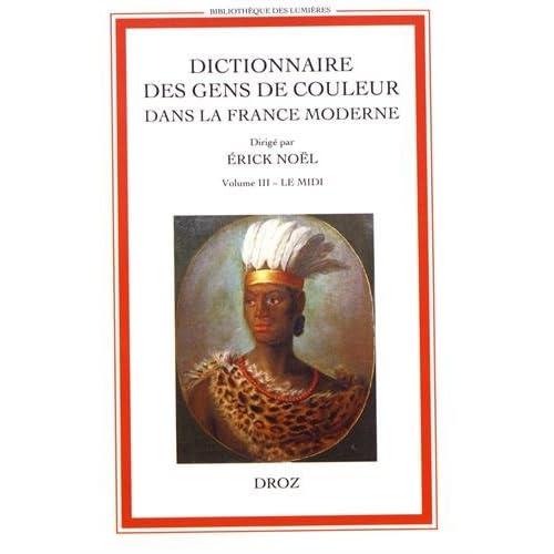 Dictionnaire des gens de couleur dans la France moderne : Volume 3, Le Midi