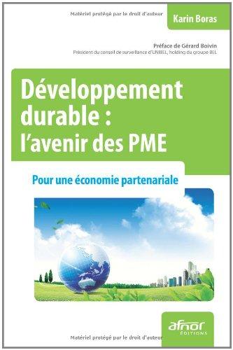 Développement durable : l'avenir des PME - Pour une économie partenariale par Karin Boras