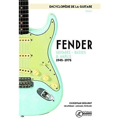 L'encyclopédie de la guitare : Tome 1, Fender