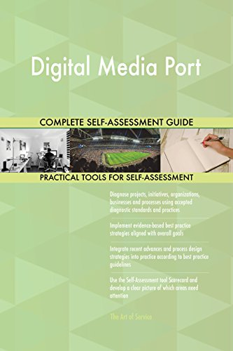 Digital Media Port All-Inclusive Self-Assessment - More than 650 Success Criteria, Instant Visual Insights, Comprehensive Spreadsheet Dashboard, Auto-Prioritized for Quick Results Windows Media Port