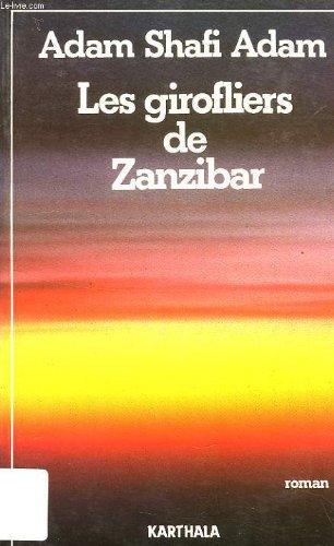Les Girofliers de Zanzibar par Adam Adam Shafi