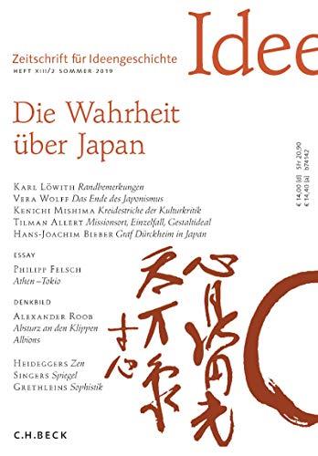 Zeitschrift für Ideengeschichte Heft XIII/2 Sommer 2019: Die Wahrheit über Japan
