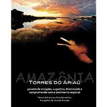 Torres Do Ariau: Gerador De Emocoes, Sugestivo, Direcionado E Comprometido Com O Sentimento Regional
