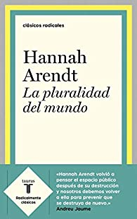 La pluralidad del mundo par Hannah Arendt