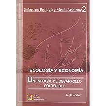 Ecología Y Economía. Un Enfoque De Desarrollo Sostenible