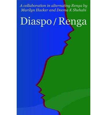 [(Diaspo/Renga)] [Author: Marilyn Hacker] published on (June, 2014)