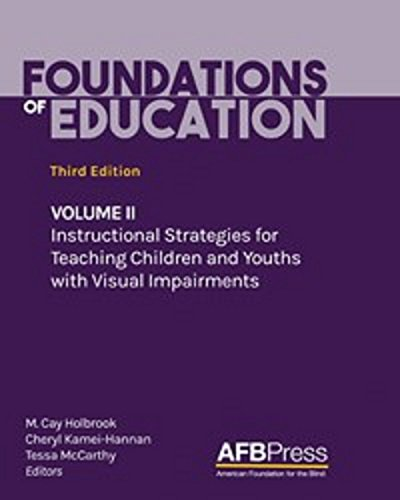Foundations of Education, Third Edition: Volume II: Instructional Strategies for Teaching Children and Youths with Visual Impairments (English Edition)