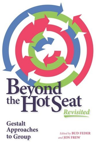 Beyond the Hot Seat Revisited: Gestalt Approaches to Group by Bud Feder (Editor), Jon Frew (Editor) (1-Jul-2008) Paperback