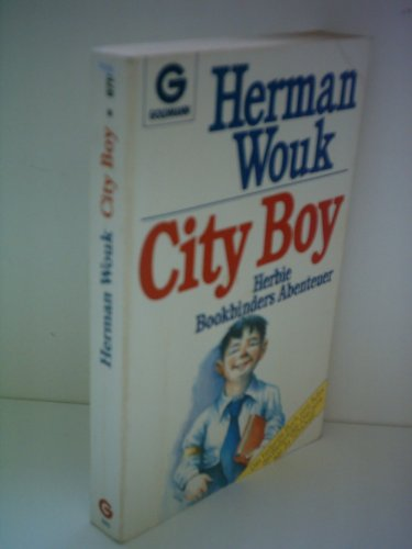Herman Wouk: City Boy - Herbie Bookbinders Abenteuer Herman Wouk City Boy
